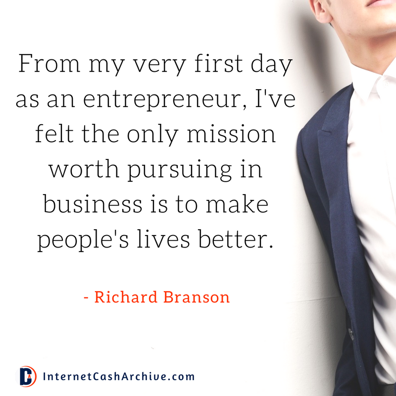From my very first day as an entrepreneur quote - Richard Branson