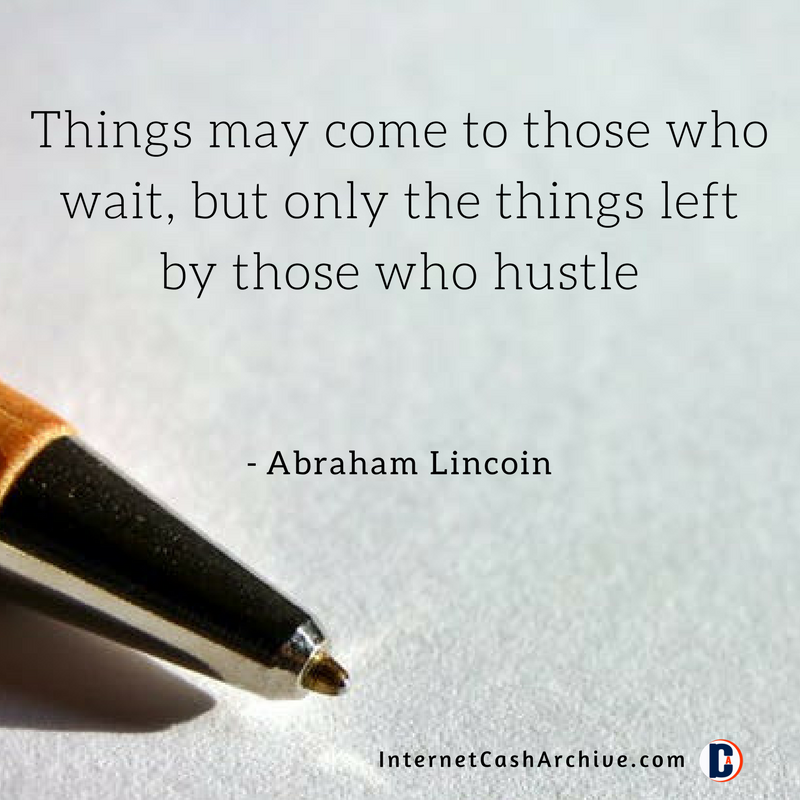 Things may come to those who wait, quote - Abraham Lincoin