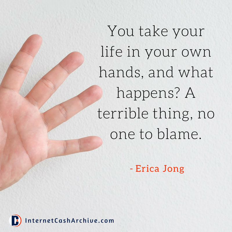 You take your life in your own hands quote - Erica Jong